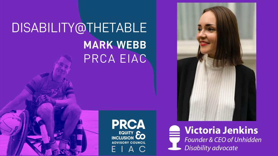 A purple background. Wording is: Disability@TheTable / MARK WEBB / PRCA EIAC.Silhouette image of a wheelchair rugby player to the left. To the right, a profile pic of a smiling young ladt looking to her right. Straight brunette hair down to her shoulders